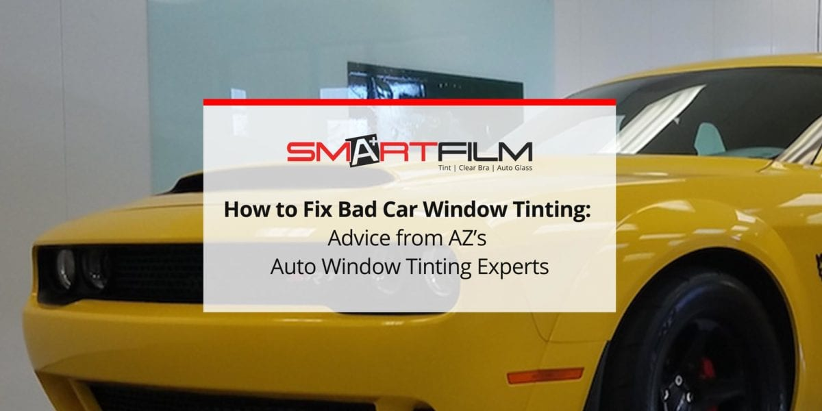 How to Fix Bad Car Window Tinting