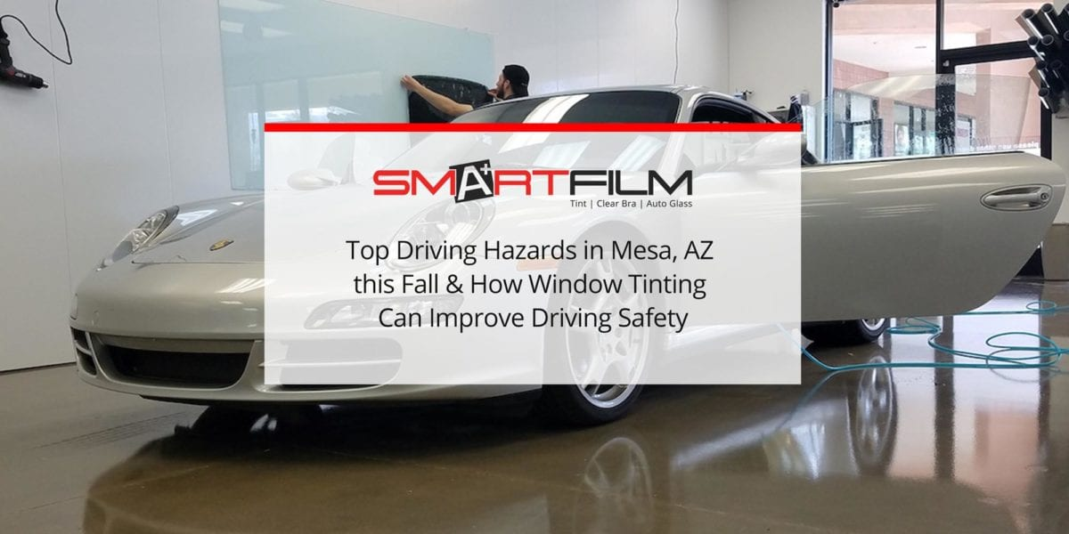Top Driving Hazards in Mesa, AZ this Fall & How Window Tinting Can Improve Driving Safety