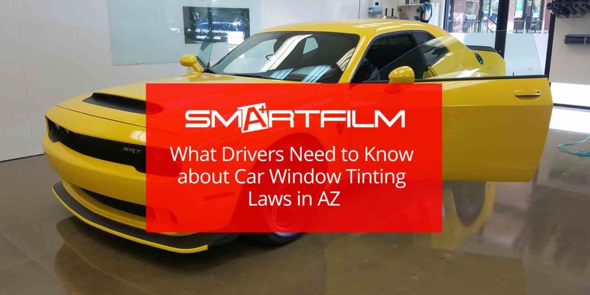 What-Drivers-Need-to-Know-about-Car-Window Tinting Laws in AZ
