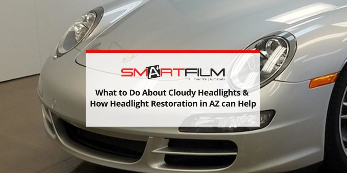 What to Do About Cloudy Headlights & How Headlight Restoration in AZ can Help