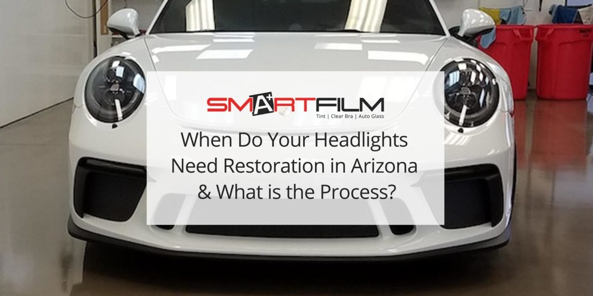 When Do Your Headlights Need Restoration in Arizona & What is the Process?